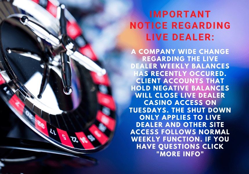 Important Live Dealer Notice: